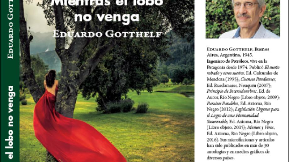 """Eduardo Gotthelf lanza su nuevo libro, """"Mientras el lobo no venga"""""""