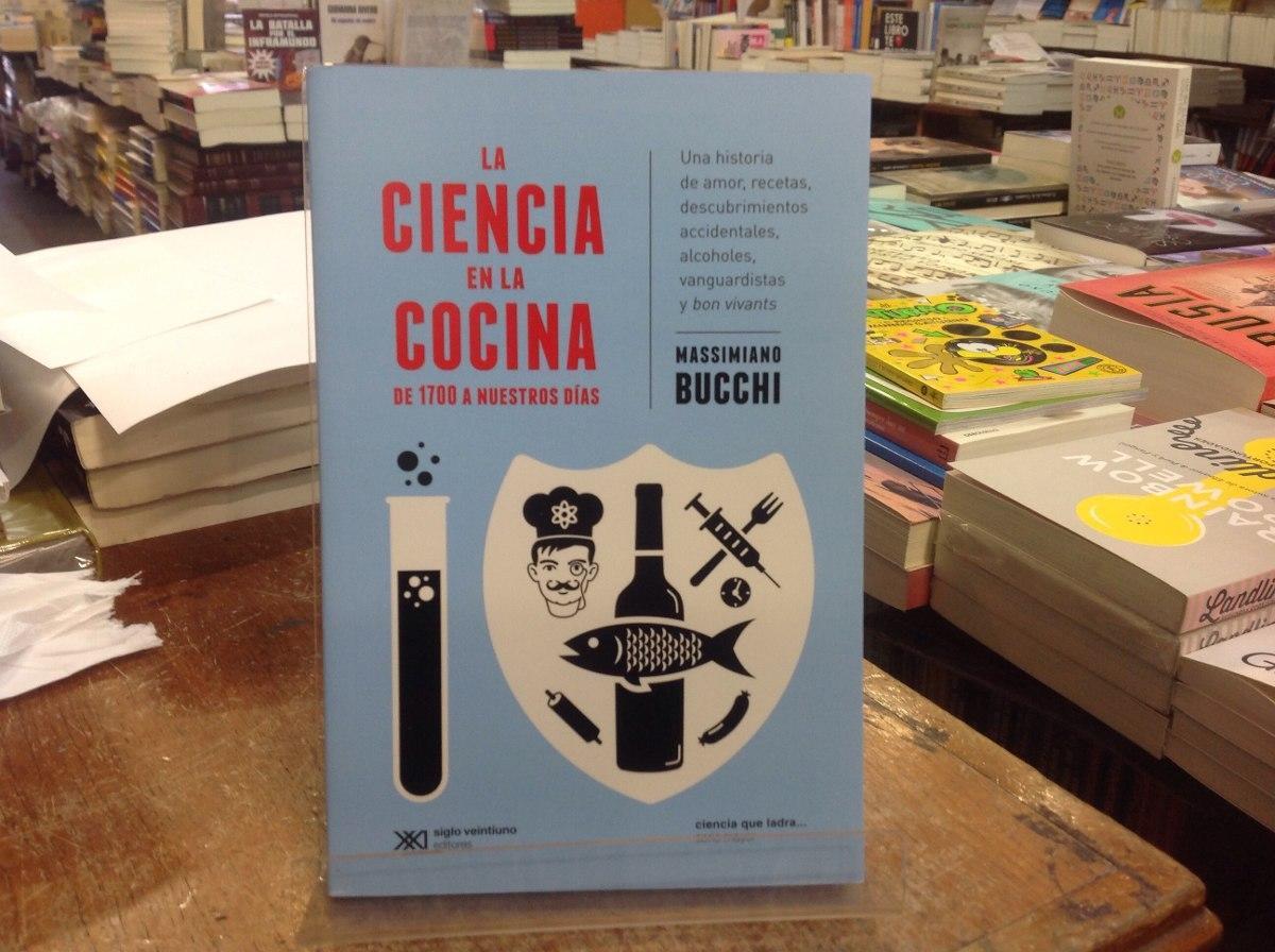 """... a cargo de la serie Ciencia que ladra de Siglo XXI, que entre sus  novedades presenta """"La ciencia en la cocina. De 1700 a nuestros días"""" del  sociólogo ..."""